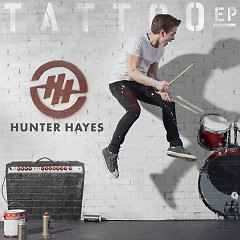 Tattoo - EP - Hunter Hayes