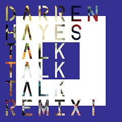 Talk Talk Talk (Remix 1)-EP - Darren Hayes