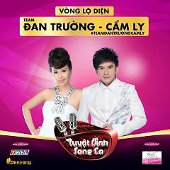 Tuyệt Đỉnh Song Ca (Vòng Lộ Diện) - Team Đan Trường, Cẩm Ly - Various Artists