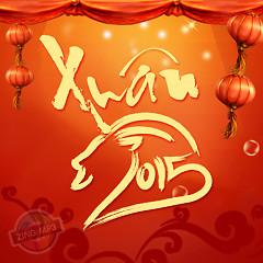 Nhạc Xuân 2015 (Tuyển Tập Nhạc Xuân Mới 2015) - Various Artists