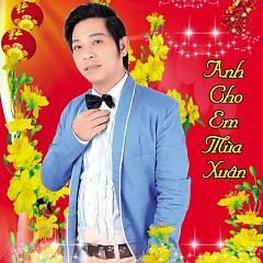 Album Anh Cho Em Mùa Xuân - Hoàng Ngọc Sang