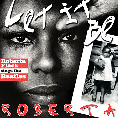 Let It Be Roberta - Roberta Flack Sings The Beatles (Bonus Version) - Roberta Flack