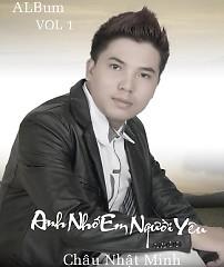 Album Anh Nhớ Em Người Yêu - Châu Nhật Minh