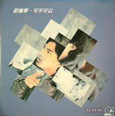 Album 可不可以 / Có Thể Hay Không - Lưu Đức Hoa