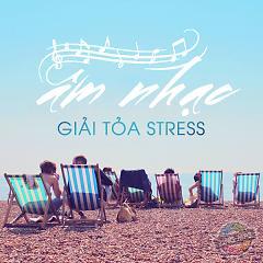 Âm Nhạc Giải Tỏa Stress - Various Artists