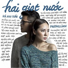 Hai Giọt Nước - Hà Anh Tuấn ft. Phương Linh