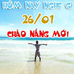 Hôm Nay Nghe Gì: 26/01 - Chào Nắng Mới - Various Artists