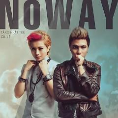 No Way - Tăng Nhật Tuệ ft. Gil Lê