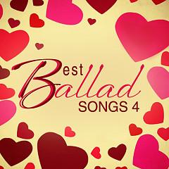 Best Ballad Songs 4 (Tuyển Tập Các Ca Khúc Ballad Hay Nhất) - Various Artists