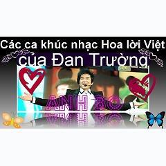 Các ca khúc nhạc Hoa lời Việt của anh Bo Đan Trường -