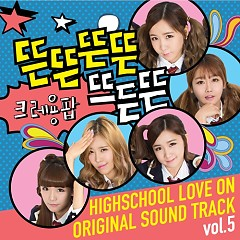 Hi! School: Love On OST Part.5 - Crayon Pop