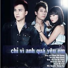Album Chỉ Vì Anh Quá Yêu Em (Single) - The Men