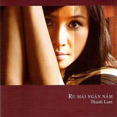 Ru Mãi Ngàn Năm - Thanh Lam