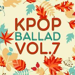 Album Tuyển Tập Nhạc Ballad Hàn Quốc Hay Nhất Vol.7 - Various Artists