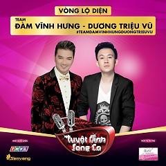 Tuyệt Đỉnh Song Ca (Vòng Lộ Diện) - Team Đàm Vĩnh Hưng, Dương Triệu Vũ - Various Artists