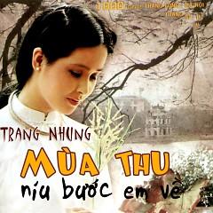 Album Mùa Thu Níu Bước Em Về - Trang Nhung