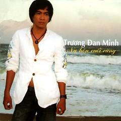 Nụ Hôn Cuối Cùng - Trương Đan Minh