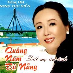 Quảng Nam Đà Nẵng - Đất Mẹ Ân Tình - Thu Hiền