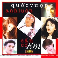 Album Quốc Vượng- Anh Luôn Cần Có Em - Various Artists