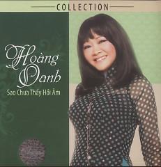 Sao Chưa Thấy Hồi Âm (Hoàng Oanh Collection) - Hoàng Oanh
