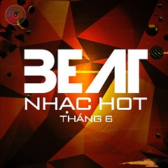 Album Beat Nhạc Hot Tháng 6 - Various Artists