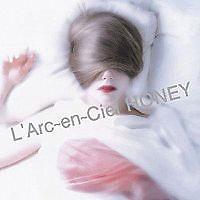 Honey - L'Arc ~ en ~ Ciel