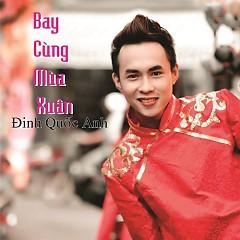 Album Bay Cùng Mùa Xuân - Đinh Quốc Anh