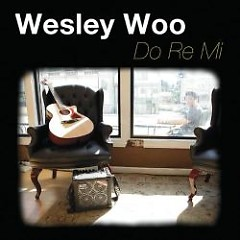 Do Re Mi - Wesley Woo
