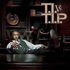 T.I. Vs. T.I.P. (CD2) - T.I.
