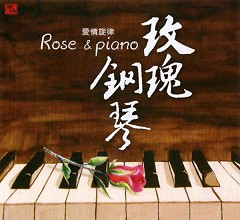 Rose & Piano - Wang Wei