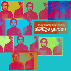 Truly Madly Completly (The Best Of) - Savage Garden