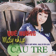 Tiến Luân- Quê Hương Mấy Nhịp Cầu Tre - Various Artists