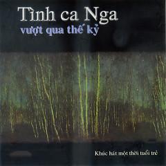 Tình Ca Nga Vượt Qua Thế Kỷ Vol 1 - Various Artists
