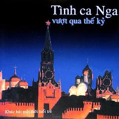 Tình Ca Nga Vượt Qua Thế Kỷ Vol 2 - Various Artists