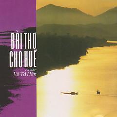 Võ Tá Hân- Bài Thơ Cho Huế - Various Artists