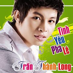 Tình Yêu Pha Lê - Trần Thành Long