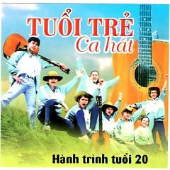 Album Tuổi Trẻ Ca Hát- Hành trình Tuổi 20 - Various Artists