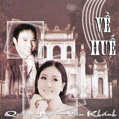 Album Về Huế - Quang Linh,Vân Khánh