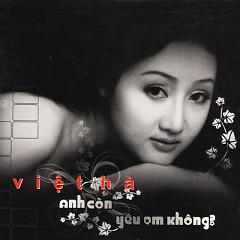 Album Việt Hà - Anh Còn Yêu Em Không? - Việt Hà