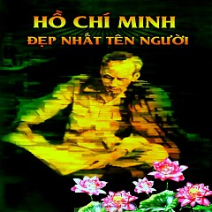 Hồ Chí Minh Đẹp Nhất Tên Người - Thu Hiền ft. Tài Linh ft. Various Artists