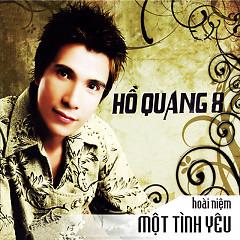 Hoài Niệm Một Tình Yêu - Hồ Quang 8