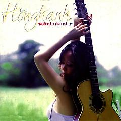 Album Ngỡ Đâu Tình Đã...! - Hồng Hạnh