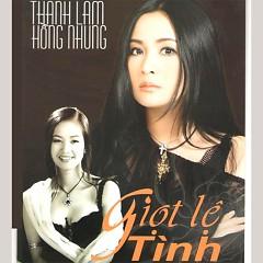 Giọt Lệ Tình - Hồng Nhung ft. Thanh Lam