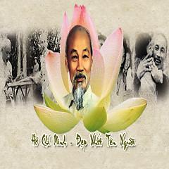 Album Hồ Chí Minh Đẹp Nhất Tên Người (Trần Kiết Tường ) - Various Artists