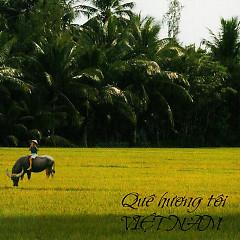 Quê Hương Tôi Việt Nam - Various Artists