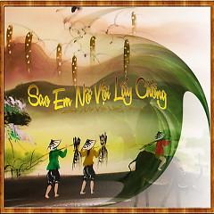 Sao Em Nỡ Vội Lấy Chồng - Various Artists