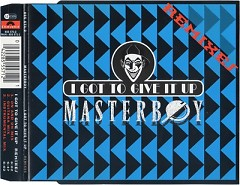 I Got To Give It Up (Remixes) - Masterboy