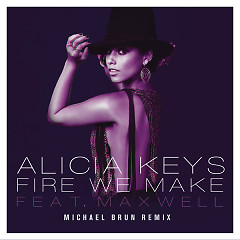 Fire We Make [Michael Brun Remixes] - Single - Alicia Keys,Maxwell