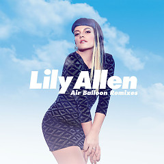Air Balloon (Remixes) - EP - Lily Allen