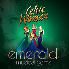 Emerald: Musical Gems - Celtic Woman